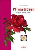 Buch Pfingstrosen. Auswählen, pflanzen, pflegen