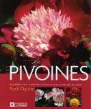 Buch Les pivoines : Les meilleurs choix, les plus beaux cultivars, tout les conseils pour les cultiver